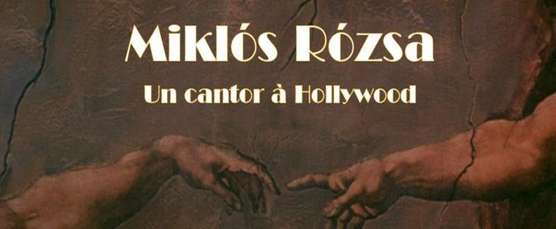 Portrait de Miklós Rózsa Un cantor à Hollywood