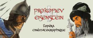 Prokofiev / Eisenstein : l'opéra cinématographique