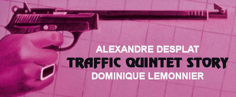 Traffic Quintet : le bilan d'Alexandre Desplat