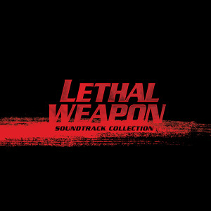 Lethal Weapon Soundtrack Collection