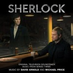 Sherlock (Series 3) (David Arnold & Michael Price) UnderScorama : Février 2014
