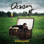 Oldboy (Roque Baños) UnderScorama : Février 2014