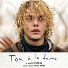 Tom à la Ferme (Gabriel Yared) UnderScorama : Avril 2014