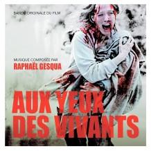 Aux Yeux des Vivants (Raphaël Gesqua) UnderScorama : Juin 2014