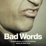 Bad Words (Rolfe Kent) UnderScorama : Avril 2014