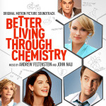 Better Living Through Chemistry (Andrew Feltenstein & John Nau) UnderScorama : Mai 2014