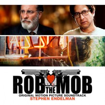 Rob The Mob (Stephen Endelman) UnderScorama : Avril 2014