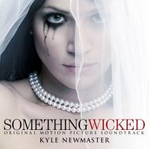 Something Wicked (Kyle Newmaster) UnderScorama : Mai 2014