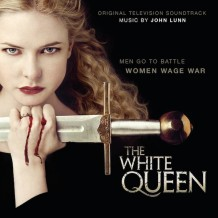 White Queen (The) (John Lunn) UnderScorama : Juillet 2014