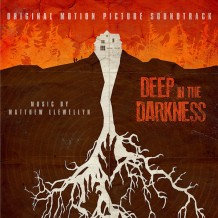 Deep In The Darkness (Matthew Llewellyn) UnderScorama : Juin 2014