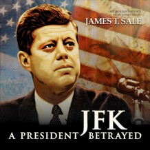 JFK: A President Betrayed (James T. Sale) UnderScorama : Juin 2014