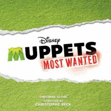 Muppets Most Wanted / The Muppets (Christophe Beck) UnderScorama : Juin 2014