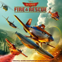 Planes: Fire & Rescue (Mark Mancina) UnderScorama : Août 2014