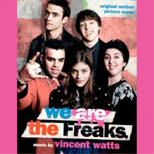 We Are The Freaks (Vincent Watts) UnderScorama : Juillet 2014