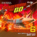 Thunderbirds Are Go / Thunderbird 6 (Barry Gray) UnderScorama : Septembre 2014