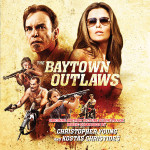 Baytown Outlaws (The) (Christopher Young & Kostas Christides) UnderScorama : Septembre 2014