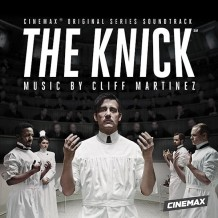 Knick (The) (Season 1) (Cliff Martinez) UnderScorama : Septembre 2014