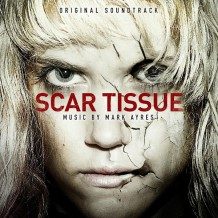Scar Tissue (Mark Ayres) UnderScorama : Septembre 2014