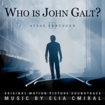 Atlas Shrugged III: Who Is John Galt? (Elia Cmiral) UnderScorama : Octobre 2014