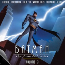 Batman: The Animated Series (Volume 3) (Shirley Walker…) UnderScorama : Novembre 2014