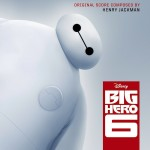 Big Hero 6 (Henry Jackman) UnderScorama : Décembre 2014