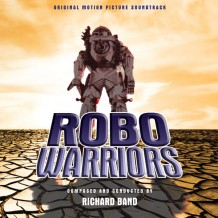 Robo Warriors (Richard Band) UnderScorama : Décembre 2014