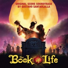 Book Of Life (The) (Gustavo Santaolalla) UnderScorama : Novembre 2014
