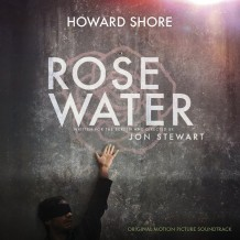 Rosewater (Howard Shore) UnderScorama : Décembre 2014
