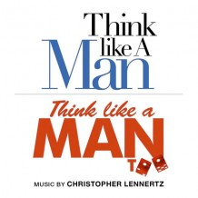 Think Like A Man / Think Like A Man Too (Christopher Lennertz) UnderScorama : Novembre 2014