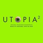 Utopia (Season 2) (Cristobal Tapia de Veer) UnderScorama : Janvier 2015