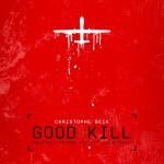 Good Kill (Christophe Beck) UnderScorama : Mai 2015