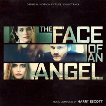Face Of An Angel (The) (Harry Escott) UnderScorama : Avril 2015