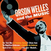 Orson Welles And The Music (Bernard Herrmann, Henry Mancini…) UnderScorama : Avril 2015