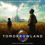 Tomorrowland (Michael Giacchino) UnderScorama : Juin 2015