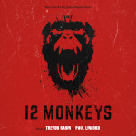 12 Monkeys (Trevor Rabin & Paul Linford) UnderScorama : Août 2015