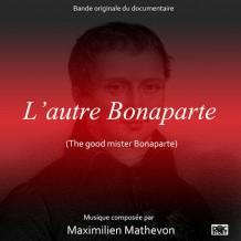 Autre Bonaparte (L') (Maximilien Mathevon) UnderScorama : Juin 2015