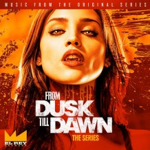 From Dusk Till Dawn: The Series (Season 1) (Carl Thiel) UnderScorama : Juin 2015