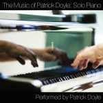 Music Of Patrick Doyle : Solo Piano (The) UnderScorama : Août 2015