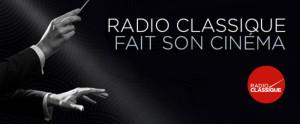 Radio Classique fait du (son) cinéma Un petit billet d'humeur de temps en temps, ça ne fait jamais de mal...