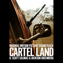 Cartel Land (H. Scott Salinas & Jackson Greenberg) UnderScorama : Juillet 2015