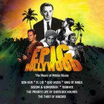 Epic Hollywood: The Music Of Miklos Rosza Un concert exceptionnel par l'Orchestre Philarmonique de Prague dirigé par Nic Raine...