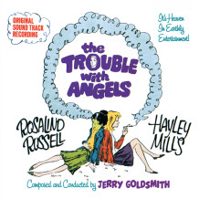 Trouble With Angels (The) (Jerry Goldsmith) UnderScorama : Août 2015