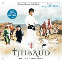 Thibaud ou les Croisades / Fortune (Georges Delerue) UnderScorama : Août 2015