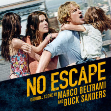 No Escape (Marco Beltrami & Buck Sanders) UnderScorama : Septembre 2015