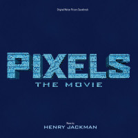Pixels: The Movie (Henry Jackman) UnderScorama : Août 2015