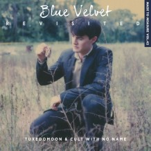 Blue Velvet Revisited (Tuxedomoon & Cult With No Name) UnderScorama : Octobre 2015