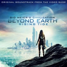 Civilization: Beyond Earth – Rising Tide (Geoff Knorr, Griffin Cohen…) UnderScorama : Novembre 2015