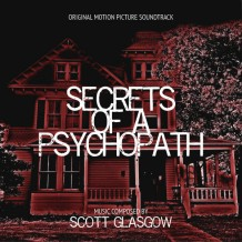 Secrets Of A Psychopath (Scott Glasgow) UnderScorama : Novembre 2015
