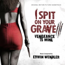 I Spit On Your Grave III: Vengeance Is Mine (Edwin Wendler) UnderScorama : Décembre 2015
