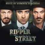 Ripper Street (Series 1/2/3) (Dominik Scherrer) UnderScorama : Juillet 2015